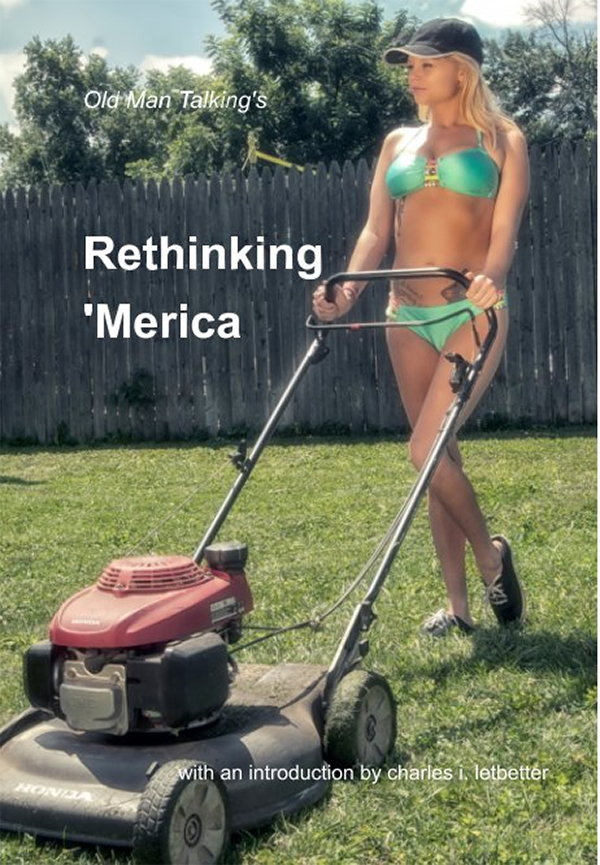 "Old Man Talking's ""Rethinking 'Merica"""